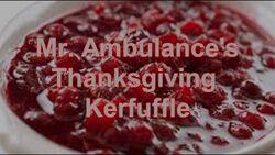 Mr. Ambulance's Thanksgiving Kerfuffle