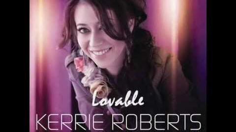 Kerrie Roberts - Lovable (Lyrics)