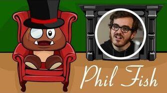Phil Fish - The Gentleman Goomba-0