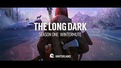 "The Long Dark -- ""Make It Right"" -- WINTERMUTE LAUNCH TRAILER-0"