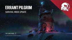 The Long Dark -- ERRANT PILGRIM (Survival Mode Update)