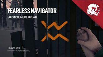 The Long Dark -- FEARLESS NAVIGATOR (Survival Mode Update)