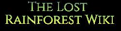 The Lost Rainforest Wiki