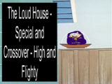 The Loud House Special and Crossover - High and Flighty