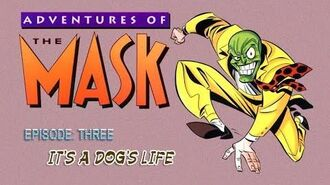 ADVENTURES OF THE MASK - Episode Three It's A Dog's Life.