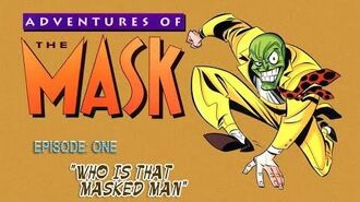 ADVENTURES OF THE MASK - Episode One Who Is That Masked Man.
