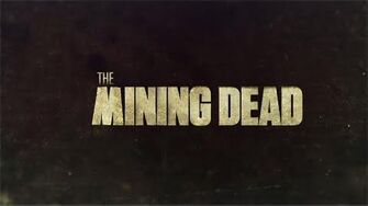 The Mining Dead Trailer 2016