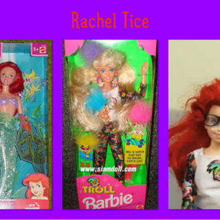Ariel + Troll Barbie = FUCKING RACHEL TICE