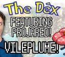 The Dex feat. ProJared! Vileplume! Episode 36!