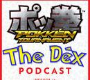 The Dex! Podcast 26: Pokken Fever!
