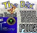 The Dex ft. Game Theory! Pidgey! Episode 32!