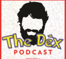 The Dex Podcast Episode 9: Enter The Completionist!