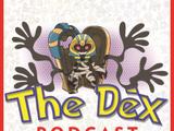The Dex! Podcast 10: Mega!!!