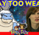 Blastoise can cut STEEL! - The Dex! Episode 97!