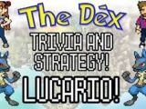 The Dex! Lucario! Episode 40!