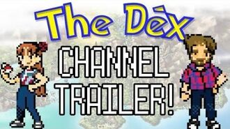 The Dex! Channel Trailer!