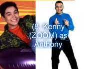 Kenny (ZOOM) as Anthony