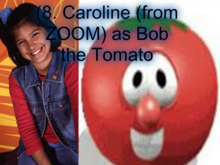 Caroline (from ZOOM) as Bob the Tomato