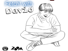 Fetch! with David.