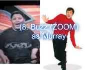 Buzz (ZOOM) as Murray