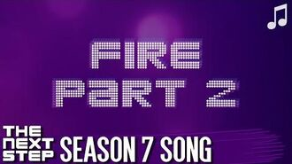 """♪ """"Fire Part 2"""" ♪ - Songs from The Next Step"""