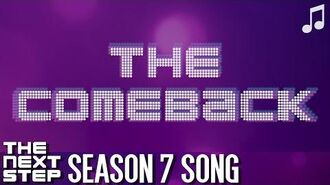 """♪ """"The Comeback"""" ♪ - Songs from The Next Step"""
