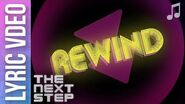 """Rewind"" Lyric Video - 🎵 Songs from The Next Step 🎵"