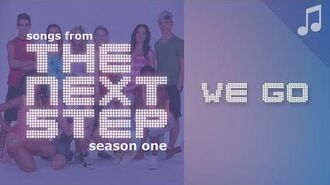"""""""We Go"""" - 🎵 Songs from The Next Step 🎵"""