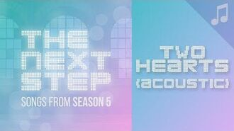 """""""Two Hearts (Acoustic)"""" - 🎵 Songs from The Next Step 🎵"""