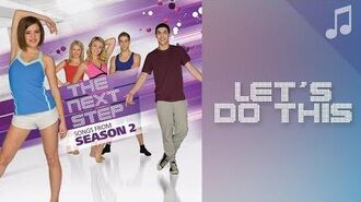 """Let's Do This"" - Songs from The Next Step"