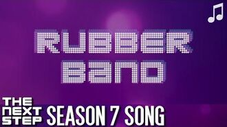 """♪ """"Rubber Band"""" ♪ - Songs from The Next Step"""