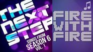 "♪ ""Fire with Fire"" ♪ - Songs from The Next Step 6"