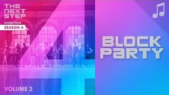"""""""Block Party"""" - 🎵 Songs from The Next Step 🎵"""
