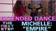 """The Next Step - Extended Dance Michelle """"Empire"""""""