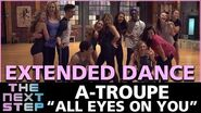 "The Next Step - Extended Dance A-Troupe ""All Eyes on You"""