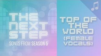 """""""Top of the World"""" (Female Vocals) - 🎵 Songs from The Next Step Season 5 🎵"""