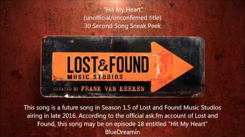 Video - Lost & Found Music Studios - Hit My Heart (Song