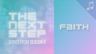 """""""Faith"""" - 🎵 Songs from The Next Step Season 5 🎵"""