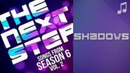 "♪ ""Shadows"" ♪ - Songs from The Next Step 6"