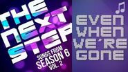 "♪ ""Even When We're Gone"" ♪ - Songs from The Next Step 6"