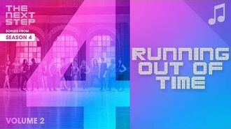 """""""Running Out of Time"""" - 🎵 Songs from The Next Step 🎵"""