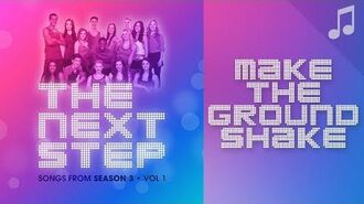 """""""Make the Ground Shake"""" - 🎵 Songs from The Next Step 🎵"""