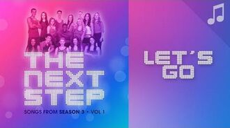 """""""Let's Go"""" - 🎵 Songs from The Next Step 🎵"""