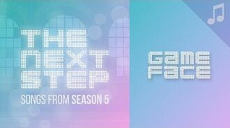 """Game Face"" - 🎵 Songs from The Next Step Season 5 🎵"