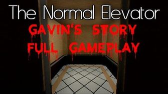 Gavins Story The Normal Elevator Wiki Fandom Powered By Wikia