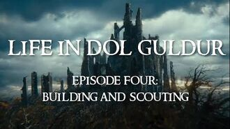 Life in Dol Guldur -- Episode 4- Building and Scouting