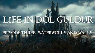Life in Dol Guldur -- Episode 3- Waterworks and Walls