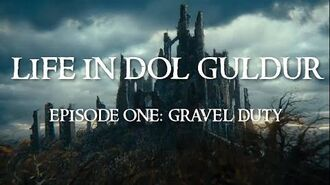 Life in Dol Guldur -- Episode One- Gravel Duty