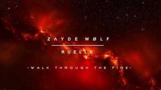 ZΛYDE WØLF feat. RUELLE - Walk Through The Fire