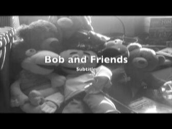 Bob and Friends - Episode 1 1